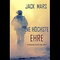 Die Höchste Ehre: Der Werdegang von Luke Stone – Buch 4 (ein Action Thriller) (German Edition)