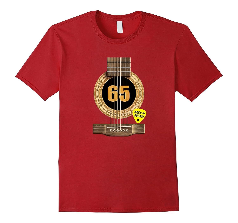 65th Birthday Shirt Rockin My Day Best Gift For Guitar Lover TD Teedep