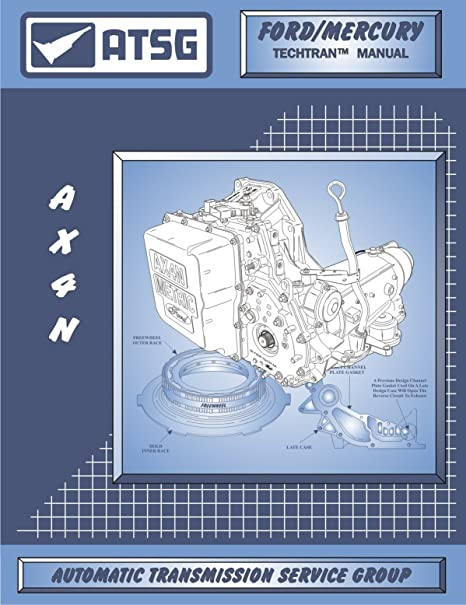 amazon com atsg ax4n ford transmission repair manual ax4n pan rh amazon com ax4n repair manual free download AX4N Transmission Parts