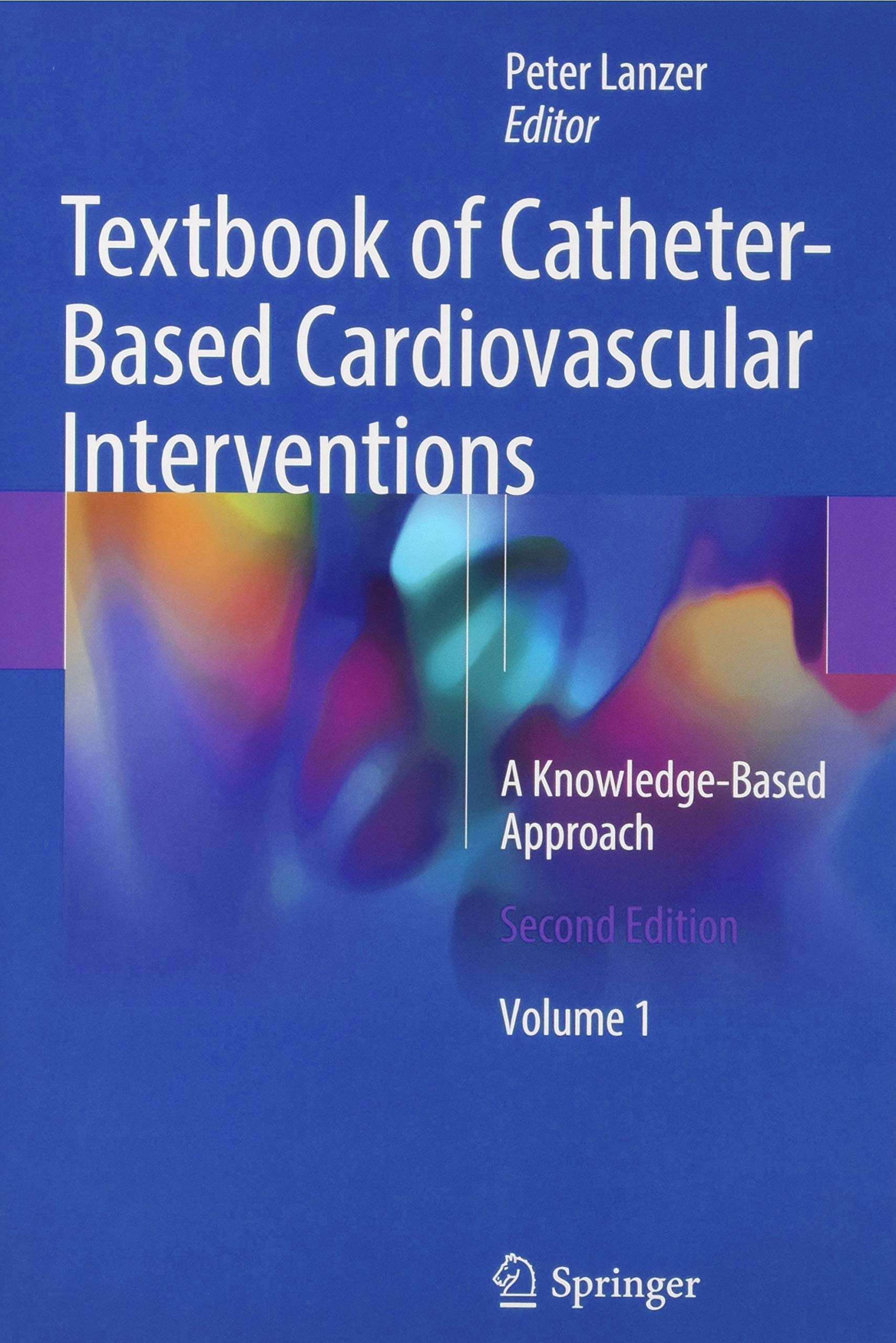 Textbook Of Catheter Based Cardiovascular Interventions  A Knowledge Based Approach