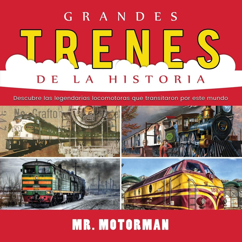 Grandes Trenes de la Historia: Descubre las legendarias ...