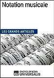 Notation musicale: Les Grands Articles d'Universalis