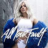 All Your Fault Part 1 (Explicit)