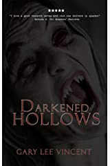 Darkened Hollows (Darkened - The West Virginia Vampire Series Book 2) Kindle Edition