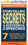 Storytelling Secrets for Successful Speeches: 7 strategies for telling stories people love