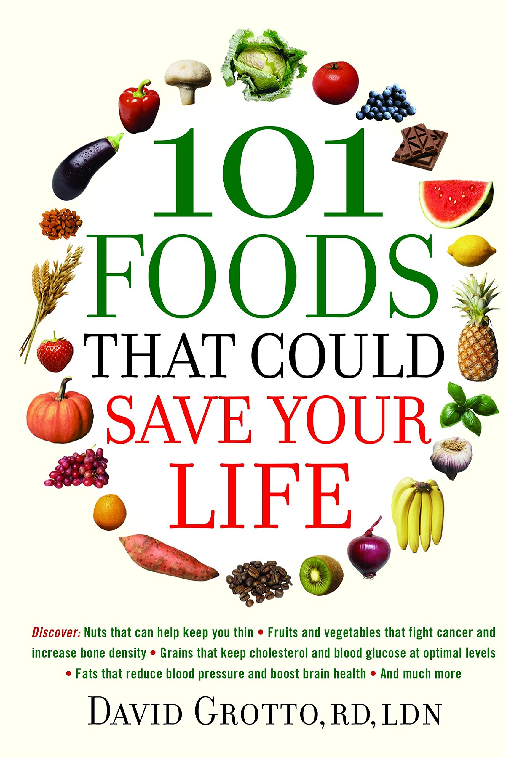 Download 101 Foods That Could Save Your Life: Discover Nuts that Can Help Keep You Thin, Fruits and Vegetables that Fight Cancer, Fats that Reduce Blood Pressure, and Much More ebook