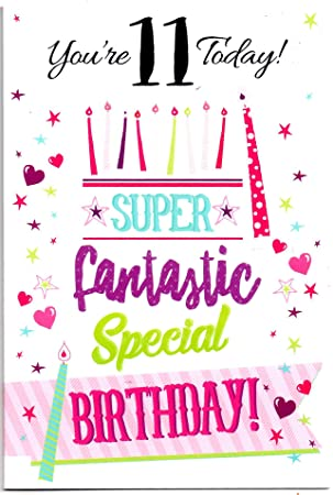 Birthday Card For Eleven 11 Year Old Girl Free 1st Class Post