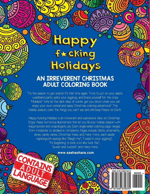amazoncom happy fcking holidays an irreverent christmas adult coloring book irreverent book series volume 4 9781539679370 sasha ohara books