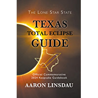 Texas Total Eclipse Guide: Official Commemorative 2024 Keepsake Guidebook (2024 Total Eclipse State Guide Series) book cover