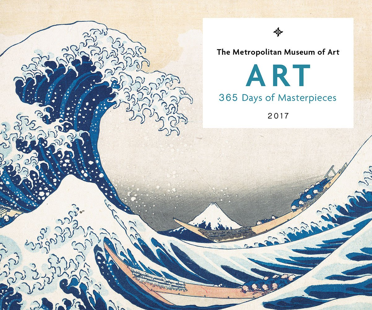 art 365 days of masterpieces 2017 calendar the metropolitan museum