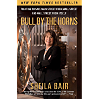 Bull by the Horns: Fighting to Save Main Street from Wall Street and Wall Street from Itself (English Edition)