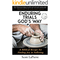 Enduring Trials God's Way: A Biblical Recipe for Finding Joy in Suffering (English Edition)