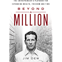 Beyond a Million: The Entrepreneur's Playbook for Expanding Wealth, Freedom and Time