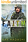 Faith: When surrounded by danger, this soldier jumps into action! (The Melanie Kato Adventure Series Book 2)
