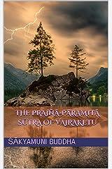 The Prajñā-pāramitā Sūtra of Vajraketu Kindle Edition