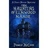 The Haunting of Elmwood Manor: A Pekin Dewlap Mystery (The Pekin Dewlap Series Book 1)