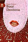 Suor Dentona. Ediz. integrale