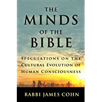 The Minds of the Bible: Speculations on the Cultural Evolution of Human Consciousness (English Edition)