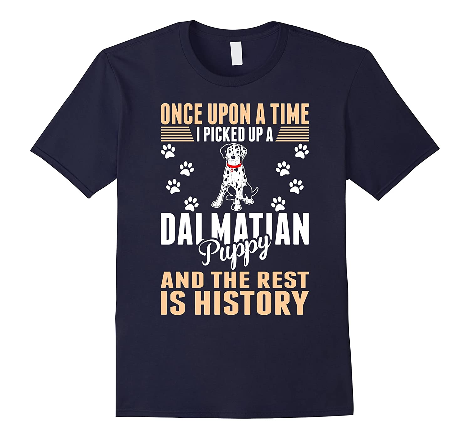 Once Upon Picked Up Dalmatian Puppy Rest History T Shirt-Art