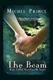 The Beam (Chrysalis Series Book 2)