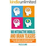 Riddles: 100 Interactive Riddles and Brain teasers: The Best Short Riddles and Brainteasers With Clues for Stretching…