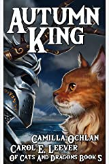 Autumn King: The Quest For The Autumn King Part 3 (Of Cats And Dragons Book 5) Kindle Edition