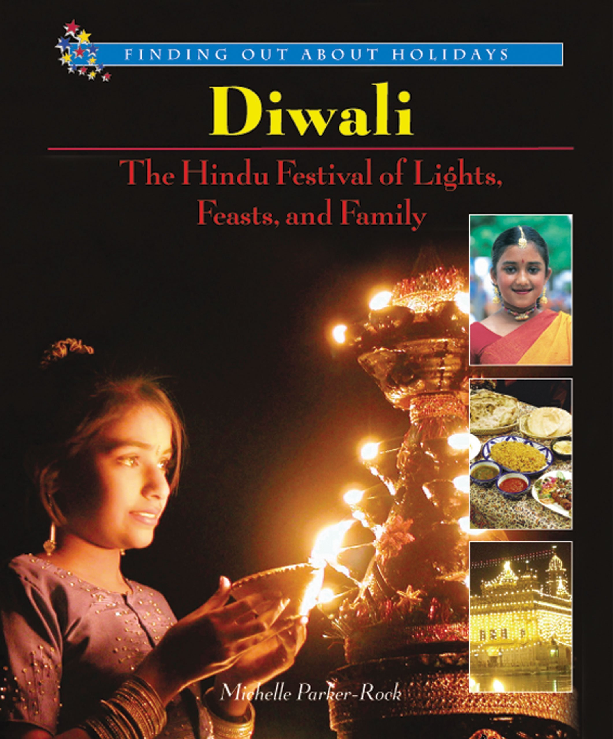 Diwali: The Hindu Festival of Lights, Feasts, and Family (Finding Out About Holidays)
