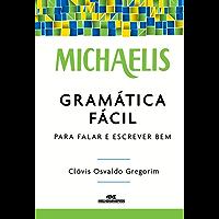 Michaelis Gramática Fácil – Para Falar e Escrever Bem