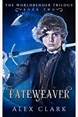 Fateweaver: The Worldbender Trilogy: Book 2 Kindle Edition