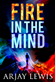 Fire In The Mind: Leonard Wise Book 1