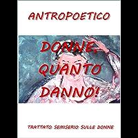 Donne, quanto danno! (Italian Edition)
