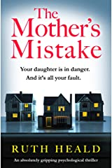 The Mother's Mistake: An absolutely gripping psychological thriller Kindle Edition