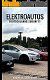 Elektromobilität im Fokus - Sind Elektroautos Deutschlands Zukunft?
