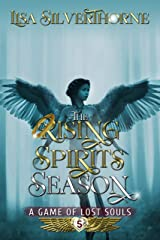 The Rising Spirits Season (A Game of Lost Souls Book 5) Kindle Edition