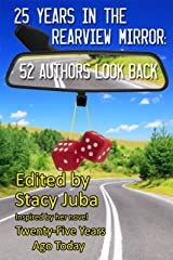 25 Years in the Rearview Mirror: 52 Authors Look Back Kindle Edition