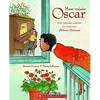 Mon voisin Oscar: Une histoire inspirée de l'enfance d'Oscar Peterson