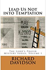Lead Us Not into Temptation (Lord's Prayer Mystery Series Book 1) Kindle Edition