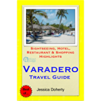 Varadero, Cuba Travel Guide - Sightseeing, Hotel, Restaurant & Shopping Highlights (Illustrated)