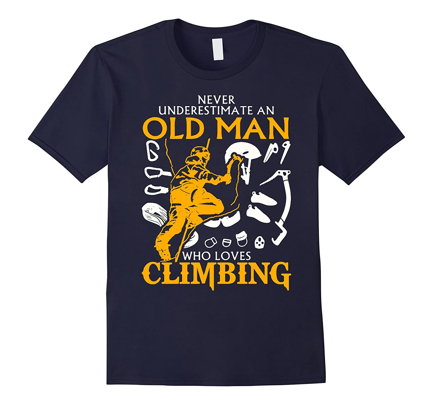 Mens Never Underestimate An Old Man Who Loves Climbing Tshirt-RT