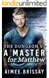 A Master for Matthew (The Dungeon Book 6)