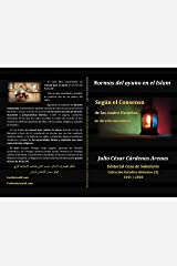 Normas del ayuno en el Islam, Según el Consenso de las cuatro Escuelas de derecho musulmán (Spanish Edition) Kindle Edition