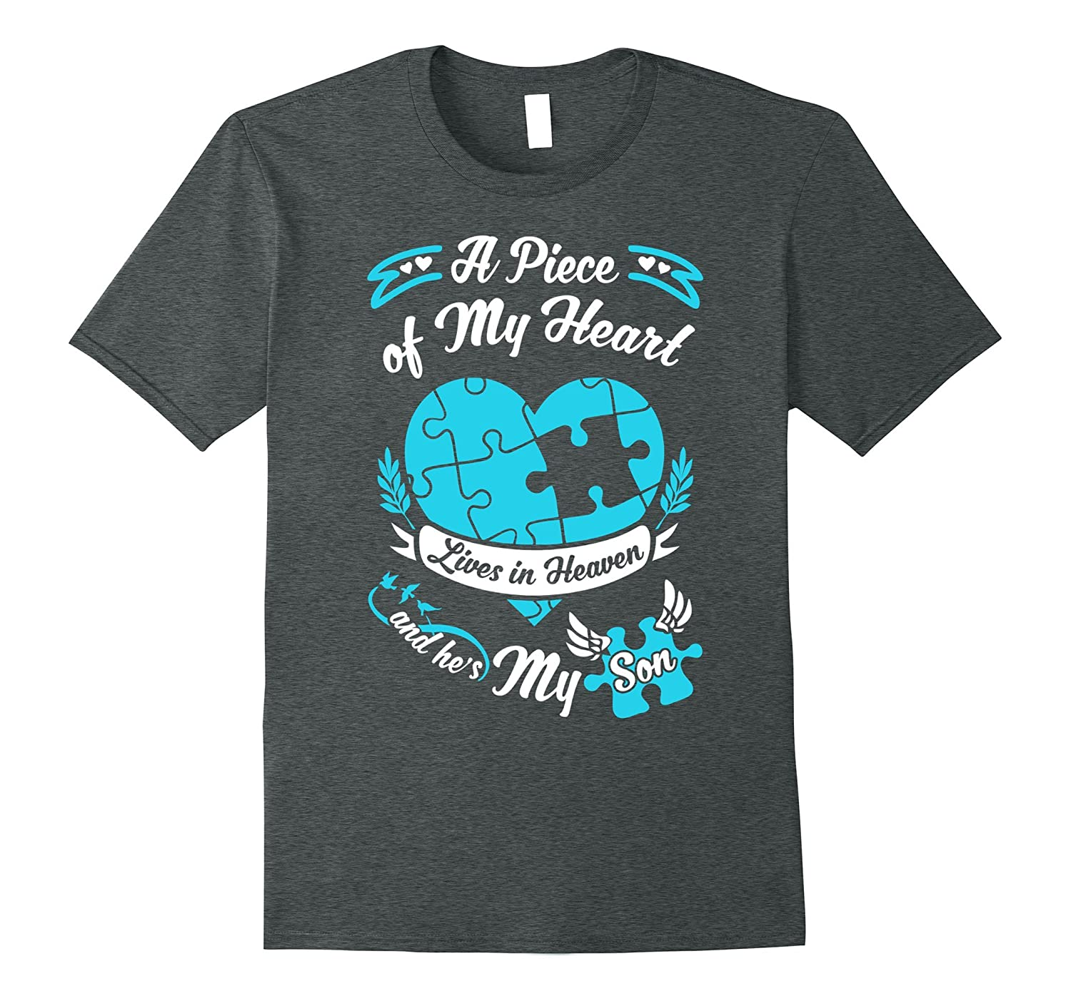 A piece of my heart lives in heaven and he is my Son T-shirt-PL
