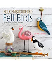 Folk Embroidered Felt Birds: 20 modern folk art designs to make & embellish
