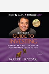 Rich Dad's Guide to Investing: What the Rich Invest In That the Poor and Middle Class Do Not! Audible Audiobook