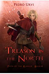 Treason in the North: (Path of the Ranger Book 4) Kindle Edition