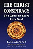 The Christ Conspiracy: The Greatest Story Ever Sold - Revised Edition