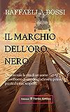Il marchio dell'oro nero (I Romanzi Vol. 1) (Italian Edition)