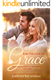 For the Love of Grace: A Christian Romance (The Callaghans & McFaddens Book 2) (English Edition)