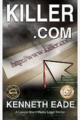 Legal Thriller: Killer.com: A Lawyer Brent Marks Legal Thriller (Brent Marks Legal Thriller Series Book 5) Kindle Edition