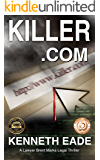 Legal Thriller: Killer.com: Winner of Best Legal Thriller, Beverly Hills Book Awards, Reader's Favorite Awards (Brent Marks Legal Thriller Series 5)